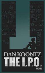 The I.P.O by Dan Koontz #ebookdeals