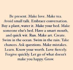 ♡ Words of advice that my mom gave to me.and that I pass on to my own child.This touched me more than anything I have seen on this site.Wisdom from the heart. Pretty Words, Love Words, Beautiful Words, Word Of Advice, Good Advice, Stress, Meaning Of Life, How To Make Tea, Note To Self