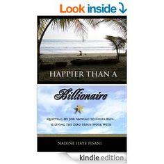 http://www.amazon.com/Happier-Than-Billionaire-Quitting-Moving-ebook/dp/B0056ZWPWK