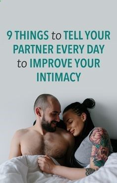 8 things to tell your partner every day to improve your intimacy #Love #Romance #Intimacy