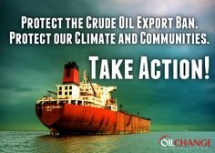 it's simply irrational to take any action that would increase drilling for oil when we know we already have far more oil to burn than our climate can withstand. Tell your Senators today: Say NO to lifting the crude export ban.