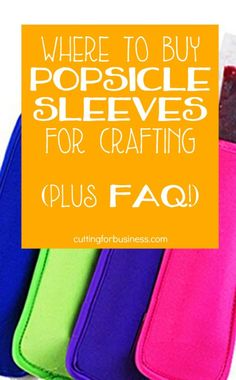 Where to Buy Popsicle Sleeve Holders - Great to use with heat transfer vinyl and a Silhouette Cameo or Cricut - cuttingforbusiness.com