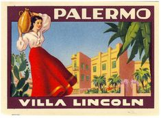 Palermo, luggage labels and Goethe's arrival - Italian Ways Verona Italy, Sicily Italy, Puglia Italy, Venice Italy, Vintage Italian Posters, Vintage Travel Posters, Hotel Ads, Palermo Sicily, Vintage Hotels