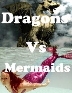 Dragons vs. Mermaids