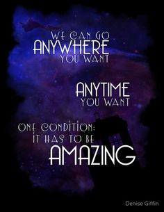 """""""Doctor Who Quote - Anywhere and Anytime"""" Posters by Denise Giffin 