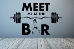 Meet Me At The Bar. Motivational Gym Decal Sign Sticker for Windows, Walls and more. (#79) by PondicherryVinyl on Etsy https://www.etsy.com/listing/263093405/meet-me-at-the-bar-motivational-gym