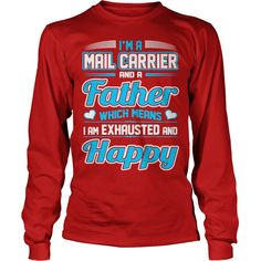 A Mail Carrier Father I Am Exhausted Happy Tshirt #gift #ideas #Popular #Everything #Videos #Shop #Animals #pets #Architecture #Art #Cars #motorcycles #Celebrities #DIY #crafts #Design #Education #Entertainment #Food #drink #Gardening #Geek #Hair #beauty #Health #fitness #History #Holidays #events #Home decor #Humor #Illustrations #posters #Kids #parenting #Men #Outdoors #Photography #Products #Quotes #Science #nature #Sports #Tattoos #Technology #Travel #Weddings #Women