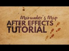 Marauder's Map Footprint Tutorial in After Effects Adobe After Effects Tutorials, Effects Photoshop, Video Effects, After Effects Templates, Motion Design, Map Wallpaper, After Effect Tutorial, Marauders Map, Photoshop Elements