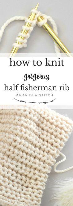 How to Knit Half Fisherman Rib Stitch via @MamaInAStitch An easy knitting stitch tutorial with free pattern and link to video #freepattern #ribstitch #mamainastitch