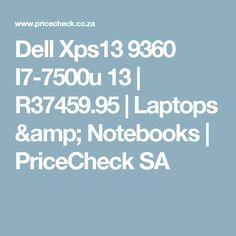 Dell Xps13 9360 I7-7500u 13 | R37459.95 | Laptops & Notebooks | PriceCheck SA