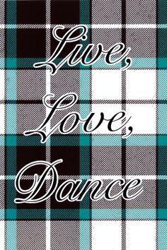 Live, Love, Dance! Dance Pics, Dance Stuff, Dance Pictures, Dance Art, Scottish Highland Dance, Dance Quotes, Captions, Tartan, Fun Stuff