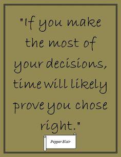 Your Decisions by Pepper Blair http://www.love-pb-poetry.com/encouragement-quotes.html #encouragement #motivational #quotes