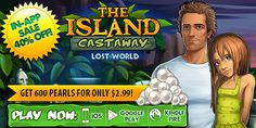 """Limited Time In-App Offer SALE for on The Island Castaway®: Lost World™! Save 40% with our The Island Castaway®: Lost World™ In-App SALE!. For one week only, get the """"Smattering of 600 Pearls"""" for as low as $2.99! Hurry to take advantage of this incredible proposition – and get ready for great spectacular adventures on the a mysterious island!  Play FREE: http://www.g5e.com/games/island_castawaypg_ios"""