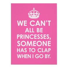 Hot Pink We Can't All Be Princesses Poster