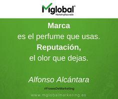Marca es el perfume que usas. Reputación el olor que dejas. Alfonso Alcántara #FrasesDeMarketing #MarketingRazonable #MarketingQuotes