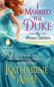 Review, Q, : I Married the Duke (The Prince Catchers #1) by Katharine Ashe #giveaway