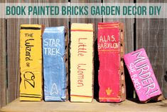 An easy Do It Yourself : Book painted bricks for cool garden decor!