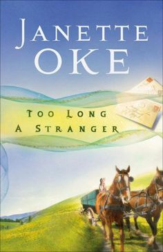 Too Long A Stranger - Janette Oke
