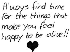 Quote of the day #quotes   What makes you happy to be alive?