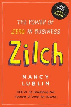 Zilch: The Power of Zero in Business de Nancy Lublin http://www.amazon.fr/dp/1591843146/ref=cm_sw_r_pi_dp_F6msvb0A15T06