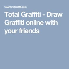 Total Graffiti - Draw Graffiti online with your friends