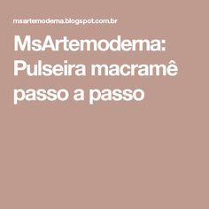 MsArtemoderna: Pulseira macramê passo a passo