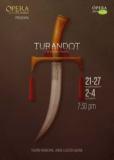 """This piece was awarded first place for the Colombian Opera House in 2014. The challenge was to design a poster to advertise Giacomo Puccini's Turandot Opera. I used the Turandot's dagger, given that it is the one object that symbolizes the death for love in the opera's story. I also alluded to the """"T"""" using the dagger's crossbar."""