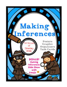 In this packet you will find a variety of posters to choose from that fit your classroom needs for making inferences. You will also find many extra activities for making inferences including:Graphic OrganizersPostersTask CardsEmoji Slide ShowThis product is aligned to the common core and can easily be differentiated to meet the needs of your classroom!Enjoy!