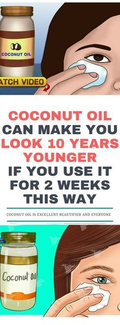 Coconut Oil Can Make You Look 10 Years Younger If You Use It For 2 Weeks This Way!