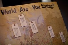 Where in the world are you sitting?     Creative and fun seating chart! :)     Travel themed wedding