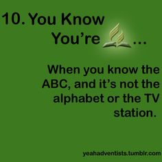 …When the ABC isn't the alphabet or TV station. Via Tumblr. Lolz. #Adventist #SDA XD