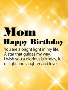 Send Free You are Bright Light - Happy Birthday Card for Mother to Loved Ones on Birthday & Greeting Cards by Davia. It's free, and you also can use your own customized birthday calendar and birthday reminders. Birthday Wishes For Mummy, Happy Birthday Mom Message, Christian Birthday Wishes, Love Birthday Quotes, Birthday Cards For Mother, Happy Birthday Mother, Happy Birthday Wishes Cards, Mom Birthday, Birthday Greetings