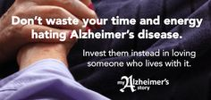 don't waste your time hating alzheimer's disease