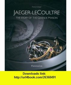 Jaeger LeCoultre (9782080305404) Franco Cologni, Douglas Kirkland, Maurizio Galimberti , ISBN-10: 2080305409  , ISBN-13: 978-2080305404 ,  , tutorials , pdf , ebook , torrent , downloads , rapidshare , filesonic , hotfile , megaupload , fileserve