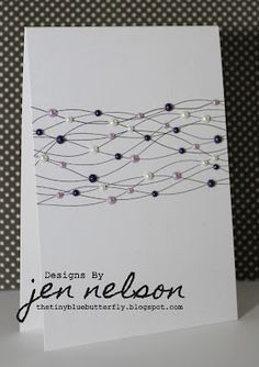 """Jen Nelson said she created this card by """"Using simple doodle lines across the card and then where the lines cross add a pearl or 10 lol.... I quite like it.... """""""