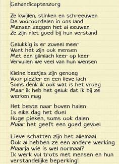 Mooie beschrijving van het werken in de gehandicaptenzorg! Lyric Quotes, Lyrics, Dutch Quotes, Love My Job, Social Work, Self, Math Equations, Words, Stage