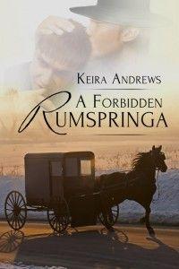 A Forbidden Rumspringa, book 1, by Keira Andrews, via Leah Braemel's Pay It Forward Friday blog