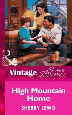 High Mountain Home (Mills & Boon Vintage Superromance) (You, Me & the Kids, Book 10) by Sherry Lewis http://www.amazon.com/dp/B00HZO4078/ref=cm_sw_r_pi_dp_dlmfxb0S66SPR