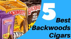 Backwoods Cigars , The Top 5 Cigar To Buy Online