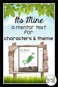 Free companion activities for use with the spring mentor text It's Mine by Leo Lionni.  Included:  pre-reading word cloud, vocabulary word sort, character wheel for analyzing actions and feelings, and a theme graphic organizer