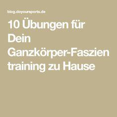 10 Übungen für Dein Ganzkörper-Faszientraining zu Hause