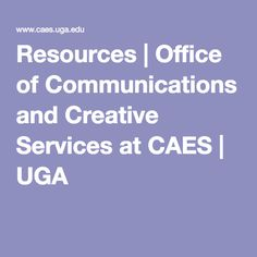 Resources | Office of Communications and Creative Services at CAES | UGA