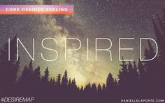 Inspired - creating a positive feeling in another person.  One of my Core Desired Feelings. How do you want to feel? #DesireMap