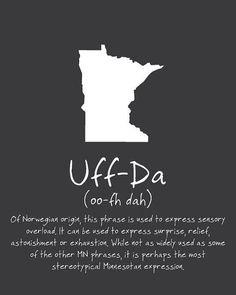 Uff-Da MN State Phrase Poster: Minnesota Norwegian sayings, Wall Art, Silhoette… Minnesota Home, Minnesota Funny, Minnesota Wild, Minnesota Vikings, Wisconsin, Michigan, Thing 1, Roadtrip, Twin Cities