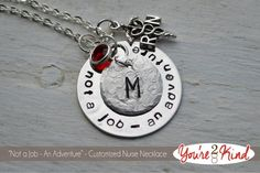 This Nursing Necklace includes a 1 1/8 stainless steel hand stamped charm that says Not a Job--An Adventure. It also has a smaller textured charm that
