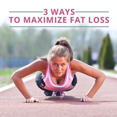 3 Ways to Maximize Fat Loss #fatloss #weightloss #loseweight