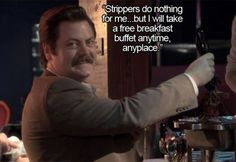 Strippers | Ron Swanson