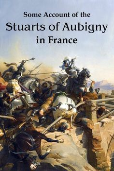 The Stuarts of Aubigny distinguished themselves in all the great French wars of the 15th & 16th centuries and were inseparably connected with 2 celebrated companies of Scottish soldiers. The Scots Men-at-Arms and the Scottish Archers of the King's Body Guard, or Scots Guards, were originally formed out of what remained of a force of men-at-arms and archers brought from Scotland by Sir John Stuart of Darnley in support of the beleaguered Dauphin when France was overrun by the English.