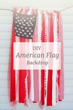 An easy, quick, no-sew tutorial for a shabby chic American flag. The perfect American flag for a backdrop, or patriotic decoration for your Fourth of July party! Click through for easy instructions! Patriotic Crafts, Patriotic Party, 4th Of July Party, Fourth Of July, 4th Of July Ideas, Patriotic Dresses, 4th Of July Games, 4th Of July Photography, Photography Tips