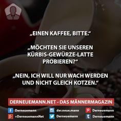 Kaffee #derneuemann #humor #lustig #spaß #sprüche #kaffee